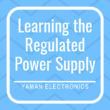 Regulated Power supply design for beginners