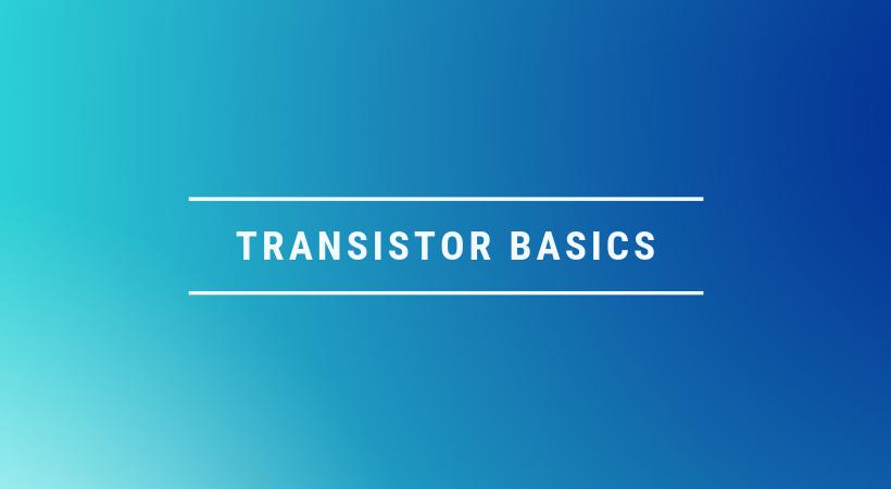 Transistor basics