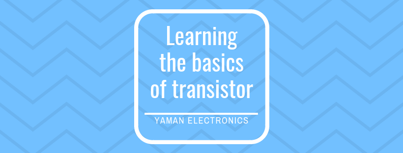 transistor basics in electronics