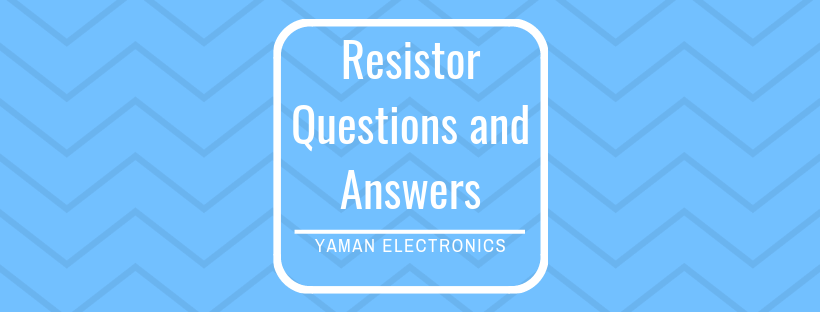 Resistor Questions and answers