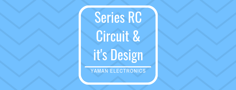 Series RC circuit and its RC circuit design low pass filter