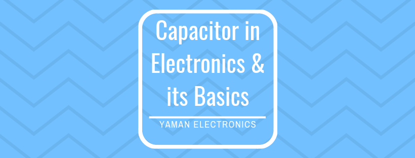 capacitor in electronics and capacitor basics