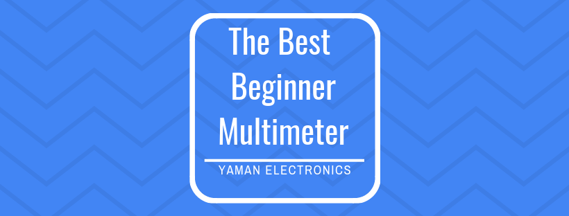 best beginner multimeter in 2019, best budget multimeter
