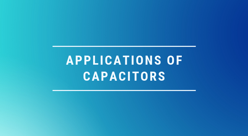 Applications of capacitor