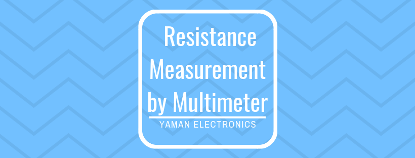 Resistance measurement by multimeter for beginners