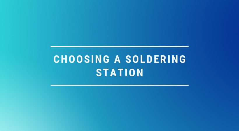 How to choose a soldering station