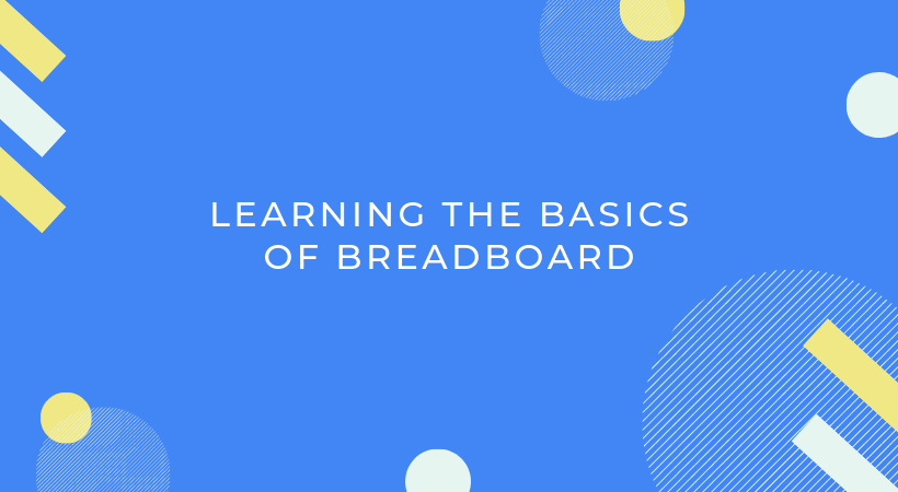 Learning the basics of Breadboard